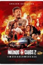 Matando Cabos 2, La Máscara del Máscara en streaming